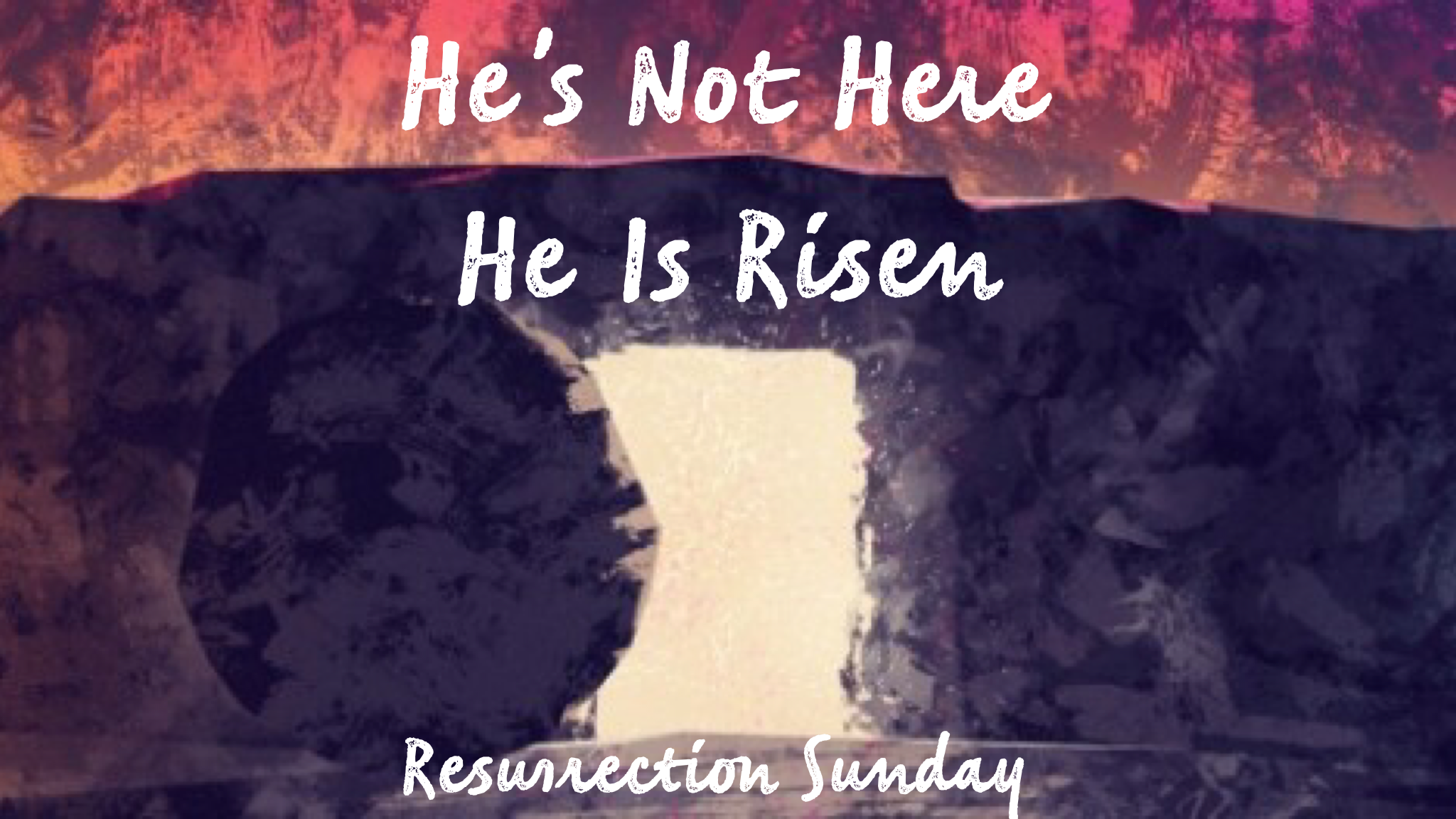 HE IS NOT HERE-HE IS RISEN