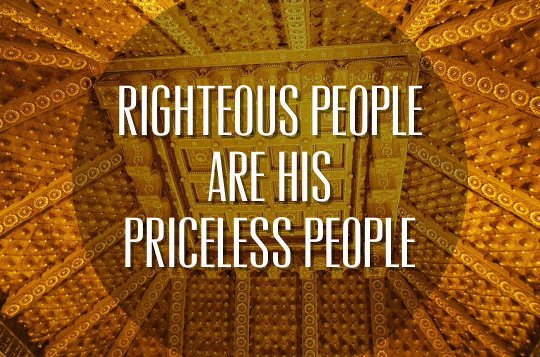 RIGHTEOUS PEOPLE ARE PRICELESS PEOPLE