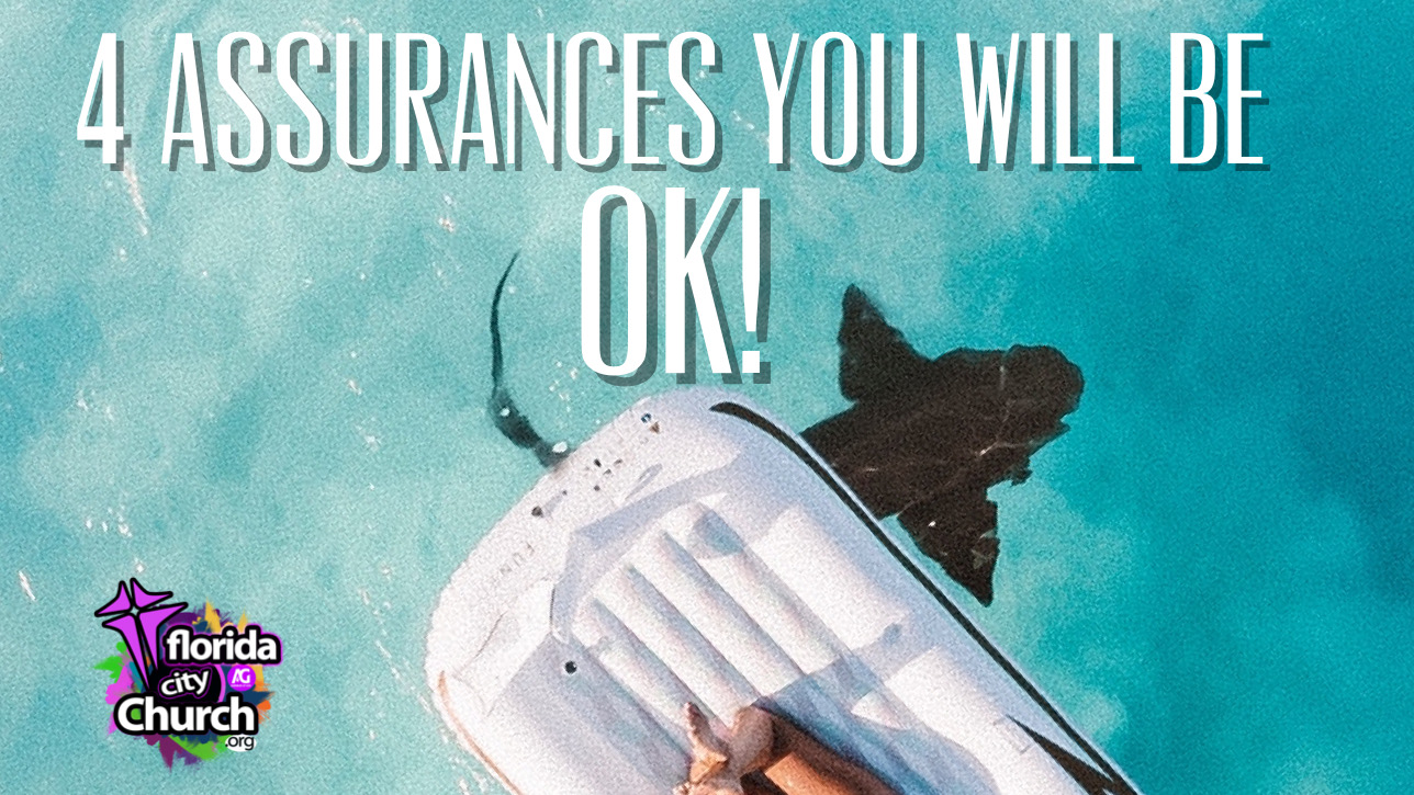 4 ASSURANCES YOU WILL BE OK