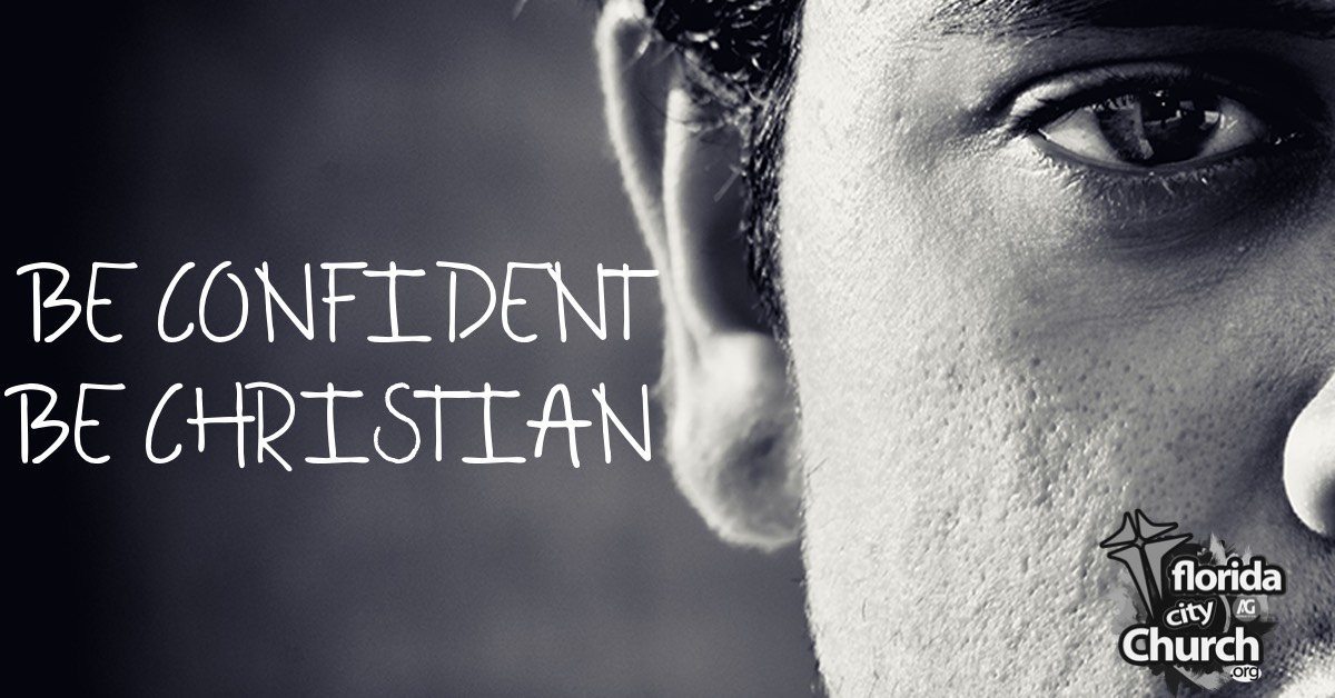 BE CONFIDENT - BE CHRISTIAN
